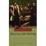Renaissance Self-fashioning by Stephen Greenblatt