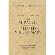 Miracles of the Blessed Virgin Mary by William of Malmesbury
