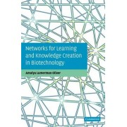 Networks for Learning and Knowledge Creation in Biotechnology by Amalya Lumerman Oliver