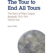 The Tour to End All Tours by James E. Elfers