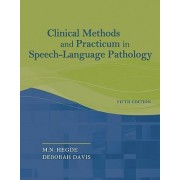Clinical Methods and Practicum in Speech-Language Pathology by M N Hegde