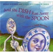 And the Dish Ran away with the Spoon by Janet Stevens