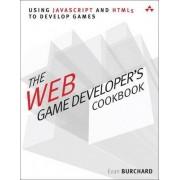 The Web Game Developer's Cookbook by Evan Burchard