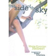 This Side of the Sky by Marie-Francine Hebert