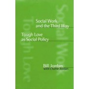 Social Work and the Third Way by Bill Jordan