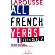 All French Verbs from A-Z by Larousse Bilingual Dictionaries