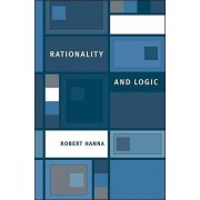 Rationality and Logic by Robert Hanna