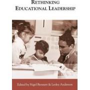 Rethinking Educational Leadership by Nigel D. Bennett