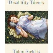 Disability Theory by Tobin Siebers