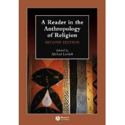 A Reader in the Anthropology of Religion by Michael Lambek
