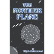 Elijah Muhammad The Mother Plane: Elijah Muhammad's Analysis Of Ezekiel's Wheel