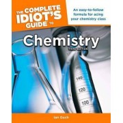 The Complete Idiot's Guide to Chemistry by Ian Guch