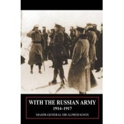With the Russian Army 1914-1917 Volume 1 by Major General Sir Alfred Knox