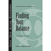 Finding Your Balance by Center for Creative Leadership (CCL)