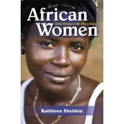 African Women: Early History to the 21st Century