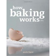 How Baking Works by Paula I. Figoni
