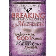 Breaking Generational Curses Under the Order of Melchizedek by Dr Francis Myles