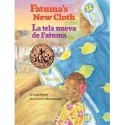 Fatuma's New Cloth / La Tela Nueva de Fatuma by Leslie Bulion