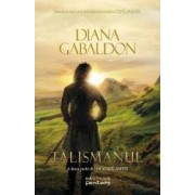 Talismanul. A doua parte din seria Outlander - Diana Gabaldon