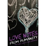 Love Notes from Humanity: The Lust, Love & Loss Collection