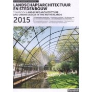 Landscape Architecture and Urban Design in the Netherlands. Yearbook 2015 by Mark Hendriks