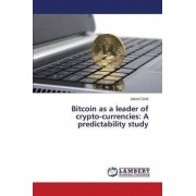 Bitcoin as a Leader of Crypto-Currencies by Cizek Jakub