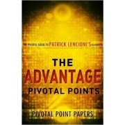 The Advantage Pivotal Points - The Pivotal Guide to Patrick Lencioni's Celebrate by Pivotal Point Papers