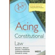 Acing Constitutional Law by Russell Weaver