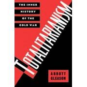 Totalitarianism by Prof. Abbott Gleason