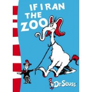 If I Ran the Zoo: If I Ran the Zoo: Yellow Back Book by Dr. Seuss