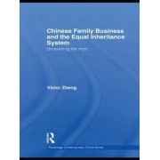 Chinese Family Business and the Equal Inheritance System by Victor Zheng