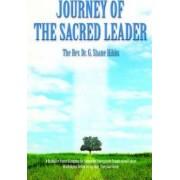 Journey of the Sacred Leader by Dr Shane G Hibbs