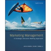Marketing Management: A Strategic Decision-Making Approach by John W. Mullins