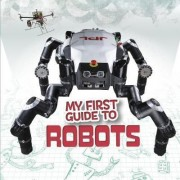 My First Guide to Robots by Kathryn Olay