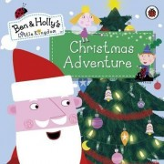 Ben and Holly's Little Kingdom: Christmas Adventure by Unknown