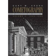 Cometography: Volume 2, 1800-1899: 1800-1899 v.2 by Gary W. Kronk