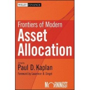 Frontiers of Modern Asset Allocation by Paul D. Kaplan