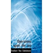 Operations Upon the Sea by Freiherr Von Edelsheim