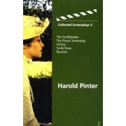 Collected Screenplays: The Go-between, Proust Screenplay, Victory, Turtle Diary, Reunion Volume 2 by Harold Pinter
