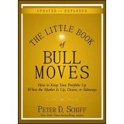 The Little Book of Bull Moves by Peter D. Schiff