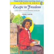 Escape to Freedom: A Play about Young Frederick Douglass by Ossie Davis