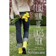 I Like Him, He Likes Her by Phyllis Reynolds Naylor