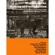 Studies in Construction History: The Proceedings of the Second Construction History Society Conference