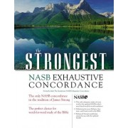 The Strongest NASB Exhaustive Concordance by James Strong