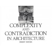 Complexity and Contradiction in Architecture by Vincent Scully