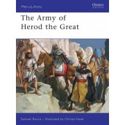 The Army of Herod the Great by Samuel Rocca