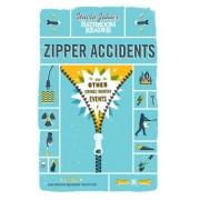 Uncle John's Bathroom Reader Zipper Accidents by Bathroom Readers' Institute