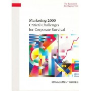 Marketing 2000: Critical Challenges For Corporate Survival (Management Guides)