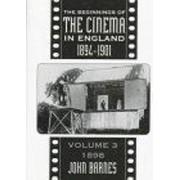 Beginnings of the Cinema in England, 1894-1901: 1898 Volume 3 by John Barnes