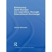 Enhancing Asia-Europe Co-operation through Educational Exchange by Georg Wiessala